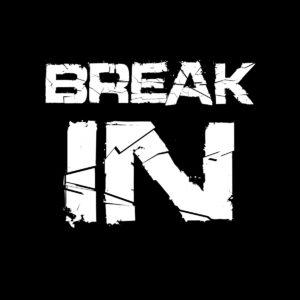 BREAK IN