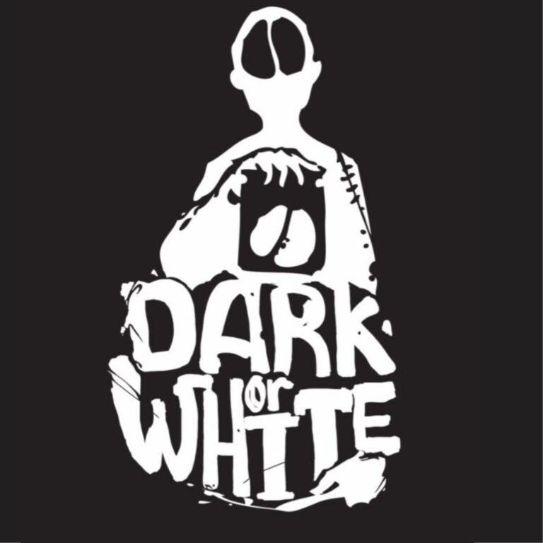 Dark or white